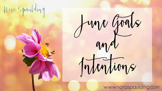 June Goals and Intentions