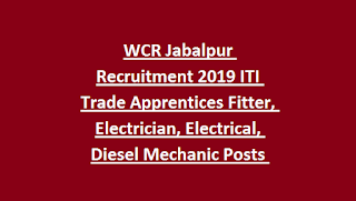 WCR Jabalpur Recruitment 2019 ITI Trade Apprentices Fitter, Electrician, Electrical, Diesel Mechanic Posts Apply Online
