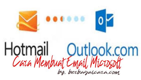 Cara Membuat Akun Email Hotmail Outlook Gratis Terbaru