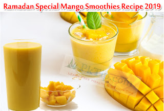 Ramadan Special Mango Smoothies Recipe 2019