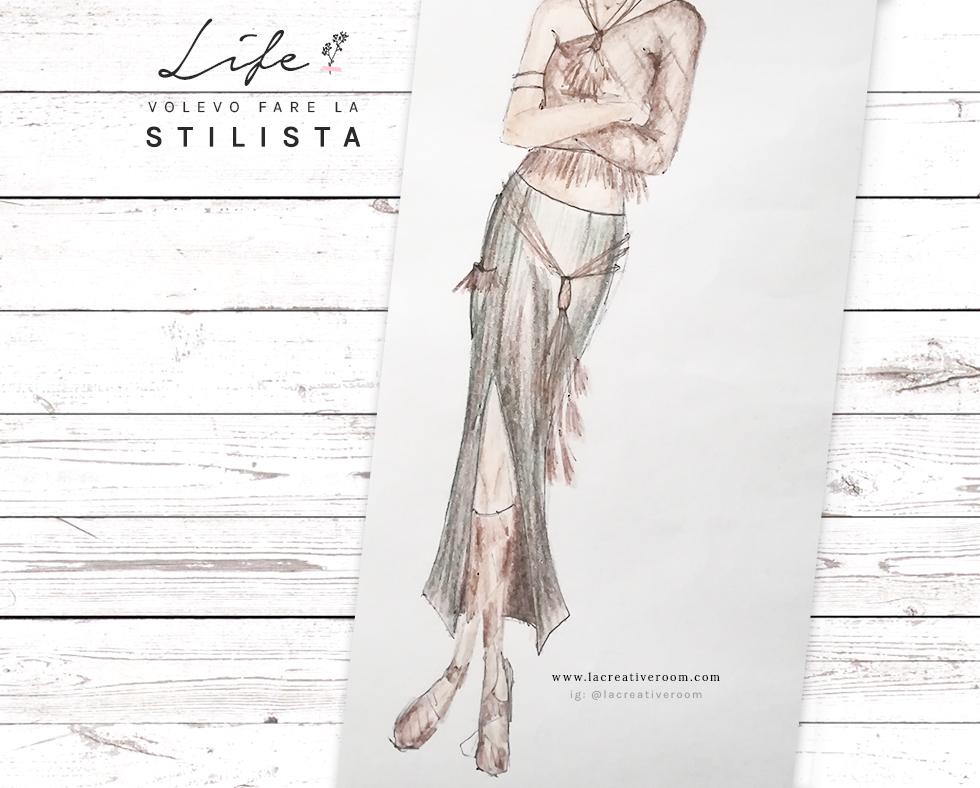 Life: volevo fare la stilista...