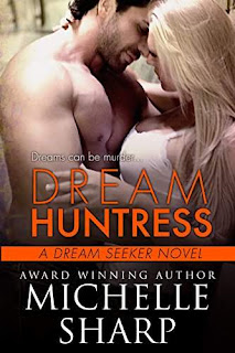 Dream Huntress - Steamy romantic suspense by Michelle Sharp