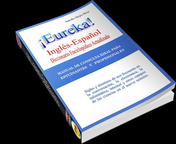 ¡Eureka! Diccionario Enciclopédico Actualizado – Inglés/Español – English/Spanish
