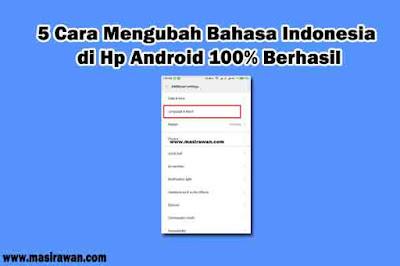 5 Cara Mengubah Bahasa Indonesia di Hp Android 100% Berhasil