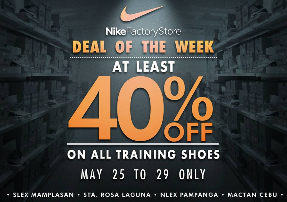 744bf0480 Nike Factory Store Training Shoes Sale May 25 to 29, 2017. Subic and The Outlet  Store Riverbanks Marikina