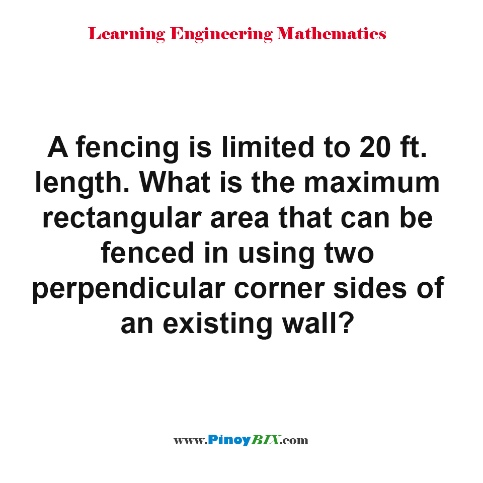What is the maximum rectangular area that can be fenced?