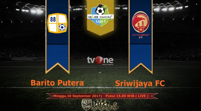 Prediksi Bola : Barito Putera Vs Sriwijaya FC , Minggu 10 September 2017 Pukul 15.00 WIB @ TVONE