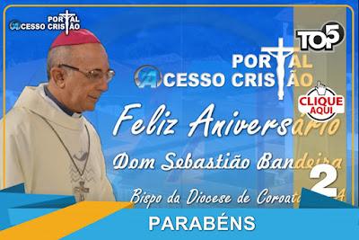 Parabéns Dom Sebastião Bandeira, Bispo da Diocese de Coroatá