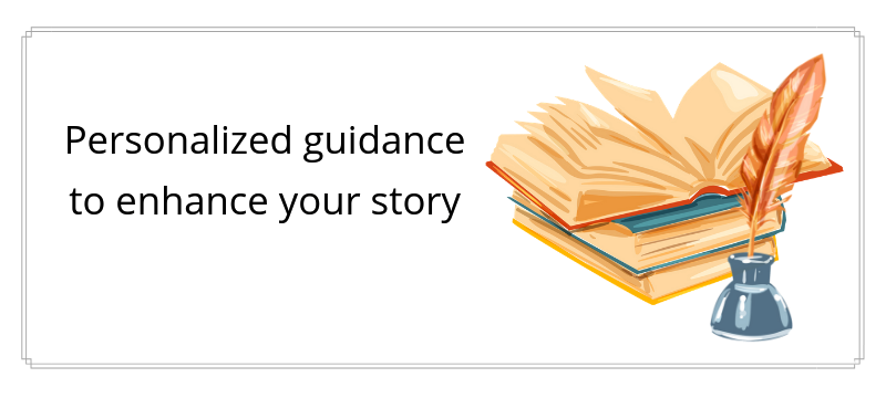 Personalized guidance to enhance your story