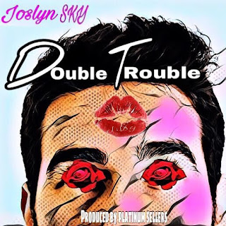 New Music: Joslyn Sky – Double Trouble