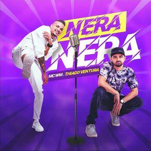 Baixar Nera Nera - MC WM & Thiago Ventura MP3