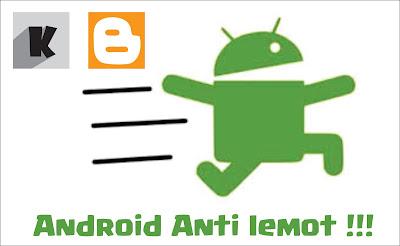 Mengatasi Android yang lemot tanpa aplikasi