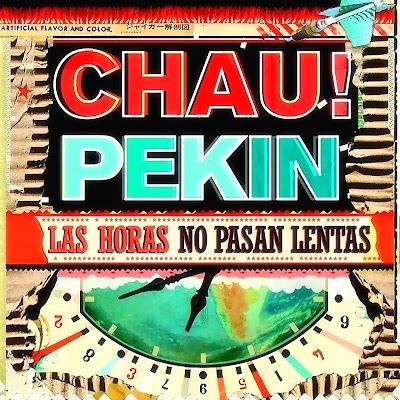 CHAU PEKÍN - Las horas no pasan lentas (2009)
