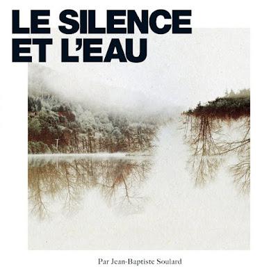Avec Le Silence Et L'eau, Jean-Baptiste Soulard livre une pièce magistrale bercée par l'introspection et la solitude
