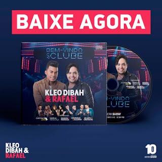 Baixar CD Kleo Dibah e Rafael – Bem Vindo ao Clube (DVD 2016)