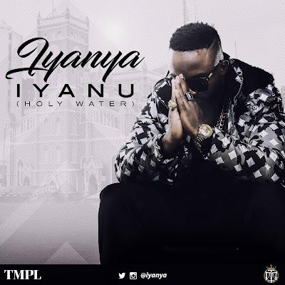 Iyanya Drops New Single, Iyanu (Holy Water)
