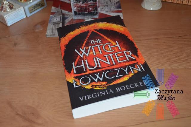 """Recenzja #110 - Virginia Boecker """"The Witch Hunter. Łowczyni"""""""