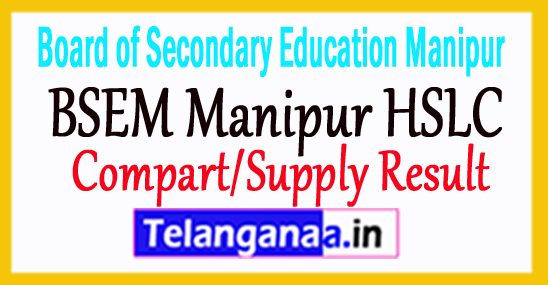 BSEM Manipur HSLC Compart/Supply Result 2018