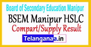 BSEM Manipur HSLC Compart/Supply Result 2017