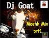 MIXTAPE: DJ GOAT - MEEHH MIX PRT1