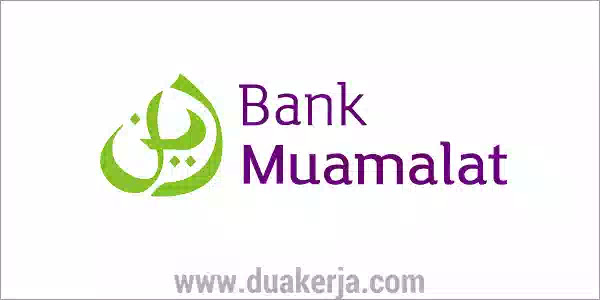 Lowongan Kerja Bank Muamalat Terbaru 2019