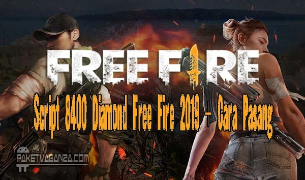 Download Script 8400 Diamond Free Fire 2019 + Cara Pasang