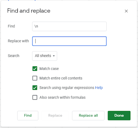 Find and replace x Find \n 」一 Search All sheets + 8 Match case [J Match entire cell contents [8 search using regular expressions Help [J Also search within formulas Find Replace Replace all區曙