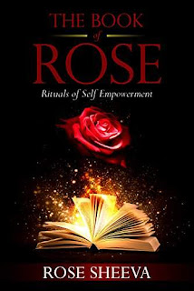 The Book of Rose : Rituals of Self - Empowerment by Rose Maina
