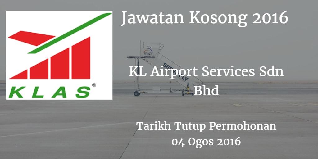 Jawatan Kosong KL Airport Services Sdn Bhd  04 Ogos 2016
