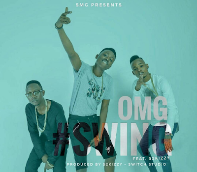 OMG Ft S2kizzy – SWING