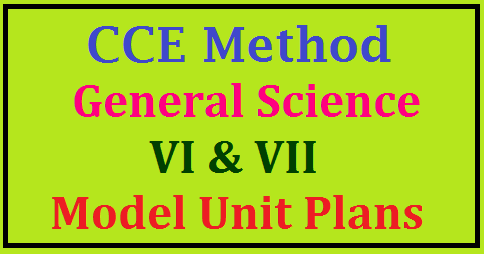 CCE Method Class 6th and 7th General Science Model Unit Plans English and Telugu Medium Class 6th and 7th General Science Subject Unit cum period Plan| A Model Unit cum Period Plan of 6th and 7th General Science | Lesson plan of High school class6th and 7th General Science | class 6th and 7th General Science unit cum period plan| Telangana State class6th and 7th General Science sbject Unit cum period plan| 6th and 7th General Science lesson plan| Class6th and 7th General Science lesson plans| Continuous Comprehensive Evaluation Download Unit Plans for 6th and 7th General Science | Download Model lesson Plans for 6th and 7th General Science | Model Lesson Plans for 6th and 7th General Science CCE Method Unit/ Lesson Plans CCE Method Class 6th and 7th General Science Unit Plans/2017/07/cce-method-class-6th-and-7th-general-sceience-model-unit-lesson-plans-telugu-english-medium.html