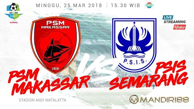 Prediksi PSM Makassar Vs PSIS Semarang, Minggu 25 Maret 2018 Pukul 15.30 WIB @ Indosiar