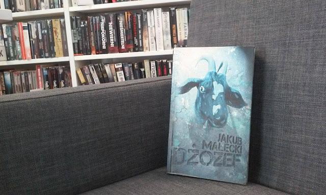To, co czytam: Dżozef, Jakub Małecki