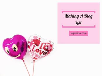 """Segmen: Making A Blog List by Blog Siqahiqa"""