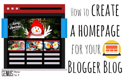 How to create a professional homepage for your blogger blog via geniushowto.blogspot.com blogger help tutorials