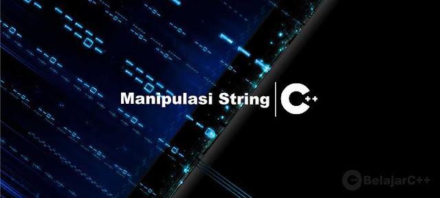 Macam-macam dan Contoh Fungsi Manipulasi String C++ - belajar C++