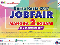 Job Fair Mangga 2 Square Digelar 24-25 Oktober 2017