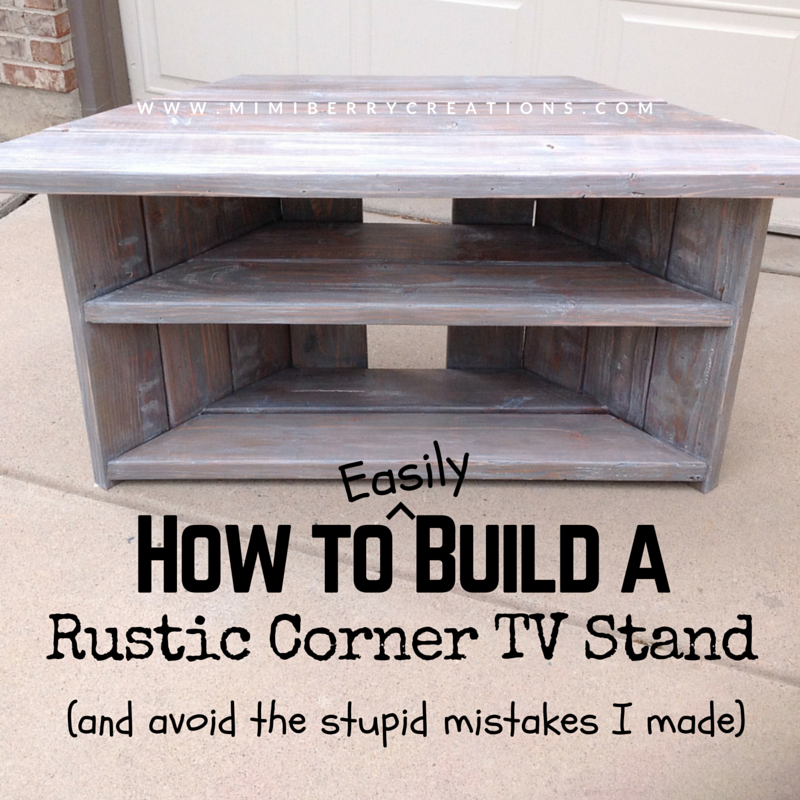 Mimiberry Creations How To Easily Build A Rustic Corner Tv Stand