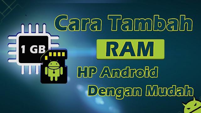 Cara Menambahkan RAM Android