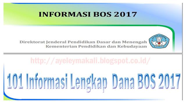 http://ayeleymakali.blogspot.co.id/2017/04/101-informasi-lengkap-tentang-dana-bos.html