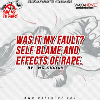 WAS IT MY FAULT? SELF BLAME AND EFFECTS OF RAPE (by Mr Kiddah)