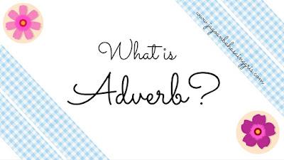Materi dan Soal Bahasa Inggris Adverb Kelas  Materi dan Soal Bahasa Inggris Adverb Kelas 7 SMP