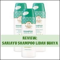 REVIEW; SARIAYU SHAMPOO LIDAH BUAYA