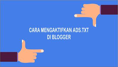 Cara Mengaktifkan Ads.txt di Blogger Untuk Mengatasi Error Google Adsense