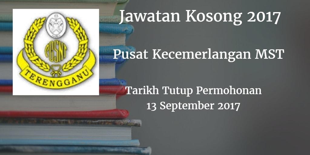 Jawatan Kosong Pusat Kecemerlangan MST 13 September 2017