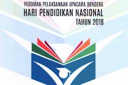 Pedoman Upacara Hari Pendidikan Nasional (Hardiknas) Tahun 2018