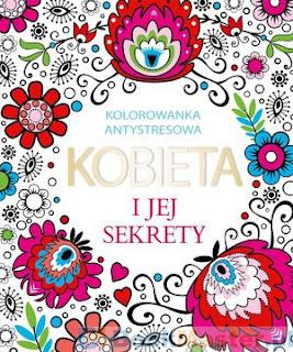 http://bookmaster.com.pl/ksiazka-kobieta,i,jej,sekrety,kolorowanka,antystresowa-praca,zbiorowa-1549488.xhtml#p