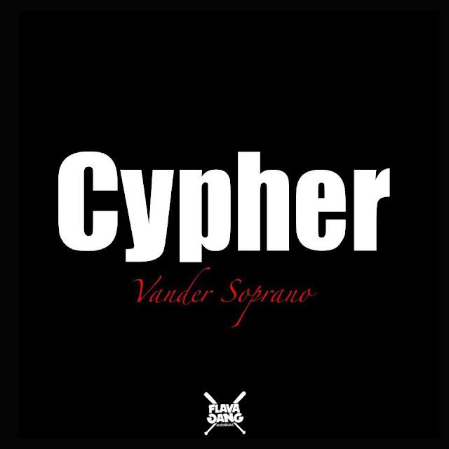 Vander Soprano - Cypher [Download]