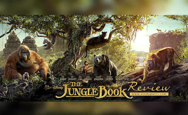 Review Film The Jungle Book - Ciri dan Sisi Baik Manusia