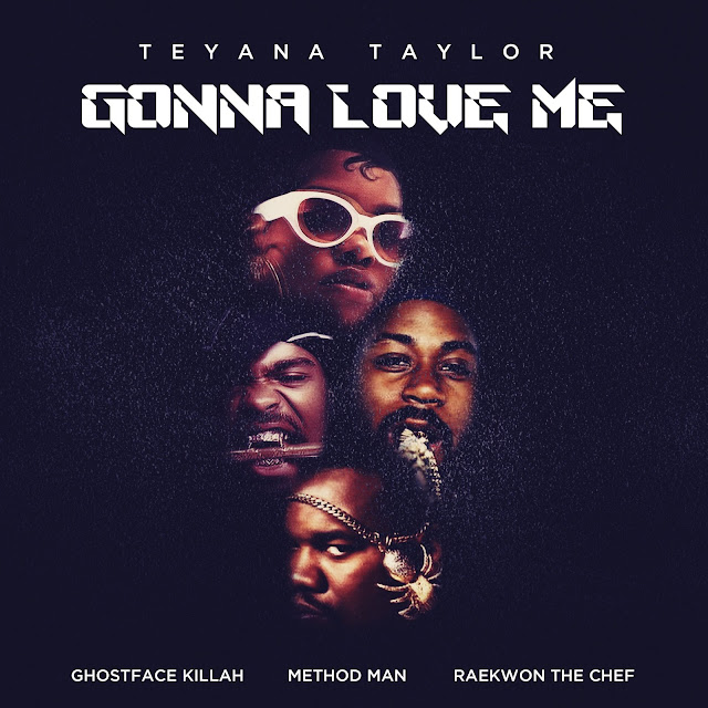 Teyana Taylor - Gonna Love Me (Wu-Remix) feat. Ghostface Killah, Method Man & Raekwon